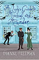 A Lady's Guide to Mischief and Murder (Countess of Harleigh Mystery, #3)