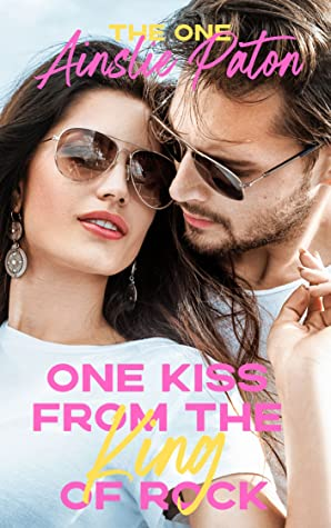 One Kiss from the King of Rock by Ainslie Paton