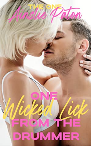 One Wicked Lick from the Drummer (The One #3)