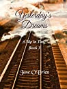 Yesterday's Dreams (A Slip in Time, #3)