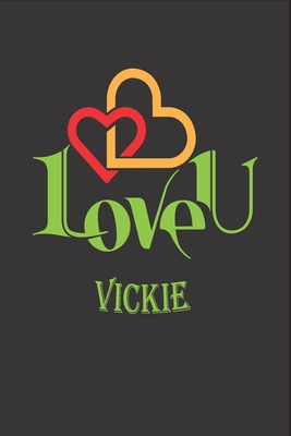 I Love You Vickie: Fill In The Blank Book To Show Love And Appreciation To Vickie For Vickie's Birthday Or Valentine's Day To Write Reasons Why You Love Vickie