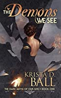 The Demons We See (The Dark Abyss of Our Sins, #1)