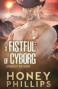 A Fistful of Cyborg (Cyborgs on Mars, #2)