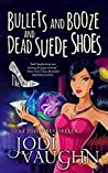 Bullets and Booze and Dead Suede Shoes (The Vampire Housewife #3)