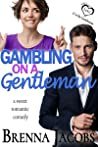 Gambling on a Gentleman: A Sweet Romantic Comedy (ABCs of Love)