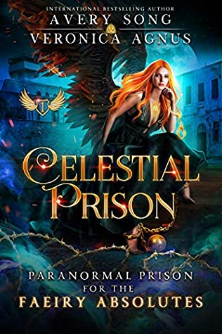 Celestial Prison (For the Faeiry Absolutes #1)