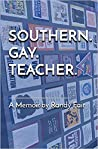 Southern. Gay. Teacher.
