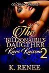 The Billionaire's Daughter: Kari Kassom 2