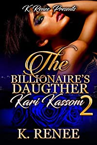 The Billionaire's Daughter: Kari Kassom 2