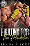 Fighting For The Forbidden (Worth the Fight #2)