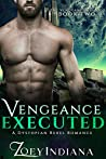 Vengeance Executed (The Vengeance Trilogy #2)