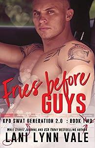 Fries Before Guys (SWAT Generation 2.0 #2)