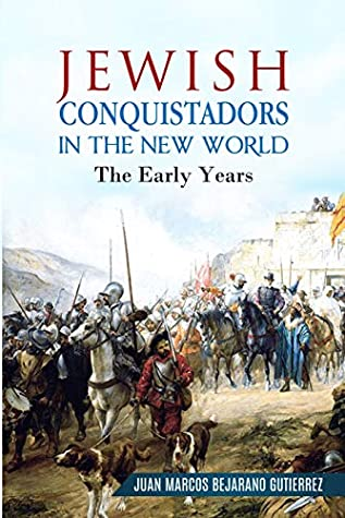 Jewish Conquistadors in the New World: The Early Years