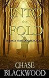 Into the Fold (Kan Savasci Cycle, #3)