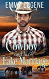 A Cowboy and his Fake Marriage: An Adams Sisters Novel (Chestnut Ranch Cowboy Billionaire Romance Book 6)