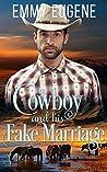 A Cowboy and his Fake Marriage: A Western Cowboy Sweet Romance (Chestnut Ranch Cowboy Billionaire Romance Book 6)