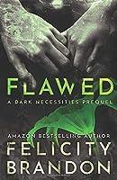 Flawed: (A Psychological Dark Romance) (The Dark Necessities Prequels)