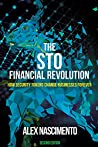 The STO Financial Revolution: How Security Tokens Change Businesses Forever - 2 Edition