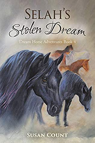 Selah's Stolen Dream (Dream Horse Adventures Book 4)