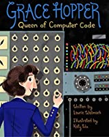 Grace Hopper: Queen of Computer Code (People Who Shaped Our World Book 1)