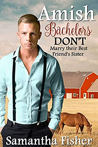 Amish Bachelors DON'T Marry their Best Friend's Sister