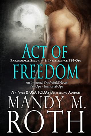 Act of Freedom (Immortal Ops: PSI-Ops, #8)