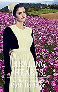 Healing Hearts (Amish Second Chance Romance #1)