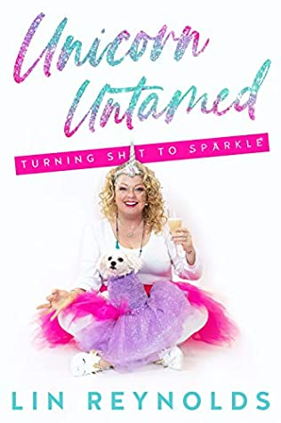 Unicorn Untamed: A Journey of Messy Self-Discovery