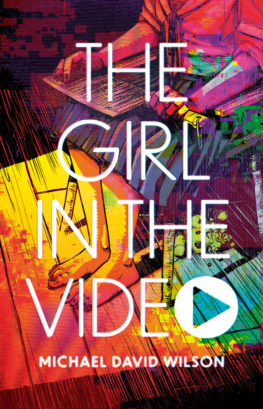 The Girl in the Video by Michael David Wilson
