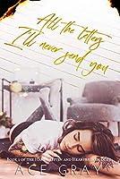 All The Letters I'll Never Send You: An Enemies-to-Lovers Duet (Handwritten & Heartbroken Duet Book 1)