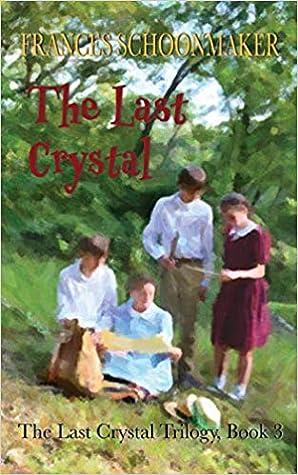 The Last Crystal (Last Crystal Trilogy, #3)