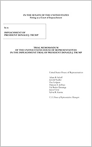 Read The Impeachment Managers' Response To The Senate Impeachment Trial Summons: RIAL MEMORANDUM OF THE UNITED STATES HOUSE OF REPRESENTATIVES IN THE IMPEACHMENT TRIAL OF PRESIDENT DONALD J. TRUMP