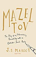 Mazel Tov: The Story of My Extraordinary Friendship with an Orthodox Jewish Family