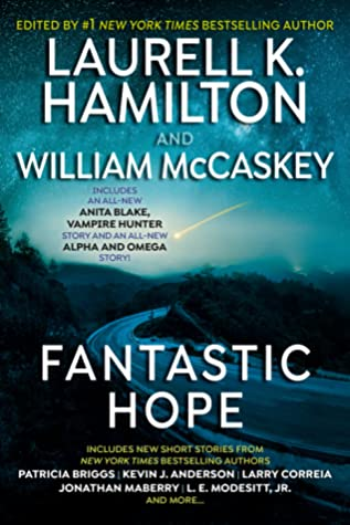 Book Review: Fantastic Hope by Laurell K Hamilton and William McCaskey