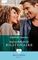 Surprise Baby For The Billionaire (Mills & Boon Medical)