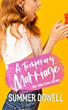 A Temporary Marriage: The Fake Love Series