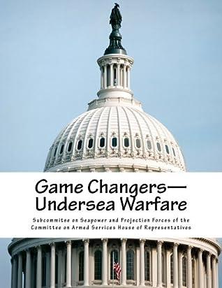 Game Changers--Undersea Warfare