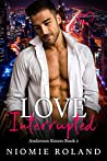 Love Interrupted (Anderson Sisters #2)