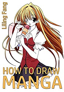 How To Draw Manga: Learn to Design, Draw, Ink, & Color Manga Characters, Eyes, Faces, & More (The Art of Anime and Manga Drawing Book 1) (Traditional Chinese Edition)