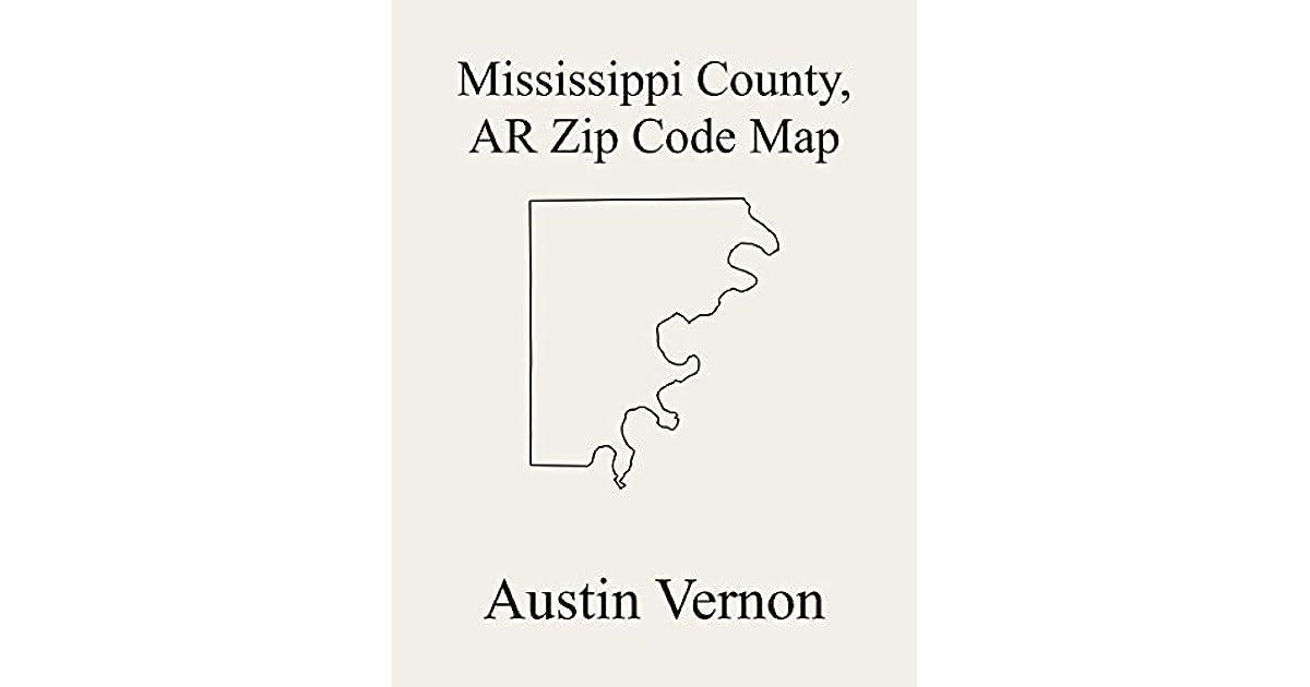 Image of: Mississippi County Arkansas Zip Code Map Includes Burdette Canadian Dyess Fletcher Golden Lake Half Moon Lake Little River Mcgavock Monroe Scott Whitton Carson Chickasawba Bowen Hector By Austin Vernon