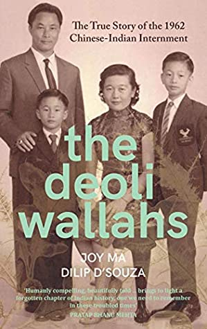 The Deoliwallahs: The True Story of the 1962 Chinese-Indian Internment