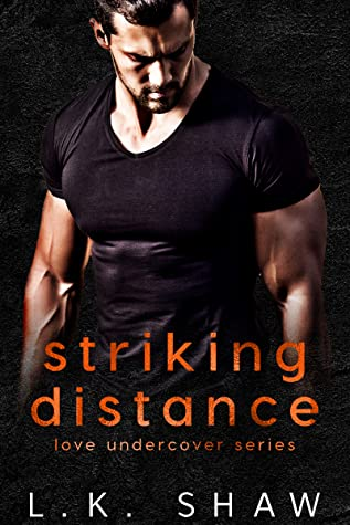 Striking Distance (Love Undercover, #2)