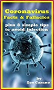 Coronavirus 2020: Viral Facts and Fallacies plus 7 tips to avoid illness