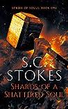 Shards Of A Shattered Soul (Strife Of Souls #1)