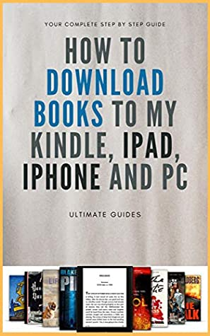 How To Download Books : The Simple Step By Step Guide On How To Download Books To My Kindle, iPad And Computer With Screenshots
