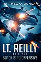 Lt. Reilly and the Black Bird Offensive: (Lt. Reilly book #2)