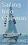 Sailing Into Oblivion by Jerome Rand