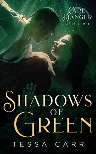 Tessa Carr - Cape Danger 3 - Shadows of Green