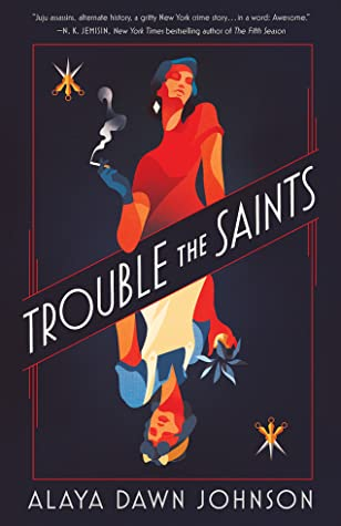 A navy book cover with the text TROUBLE THE SAINTS diagonally across. On top of the text is a woman dressed in red. On bottom of the text is a woman dressed in white. Across the bottom of the cover is the name of the author, Alaya Dawn Johnson