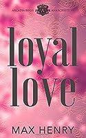Loyal Love (Arcadia High Anarchists)